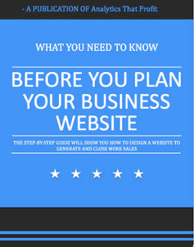 what you need to know before you plan your business website analytics that profit