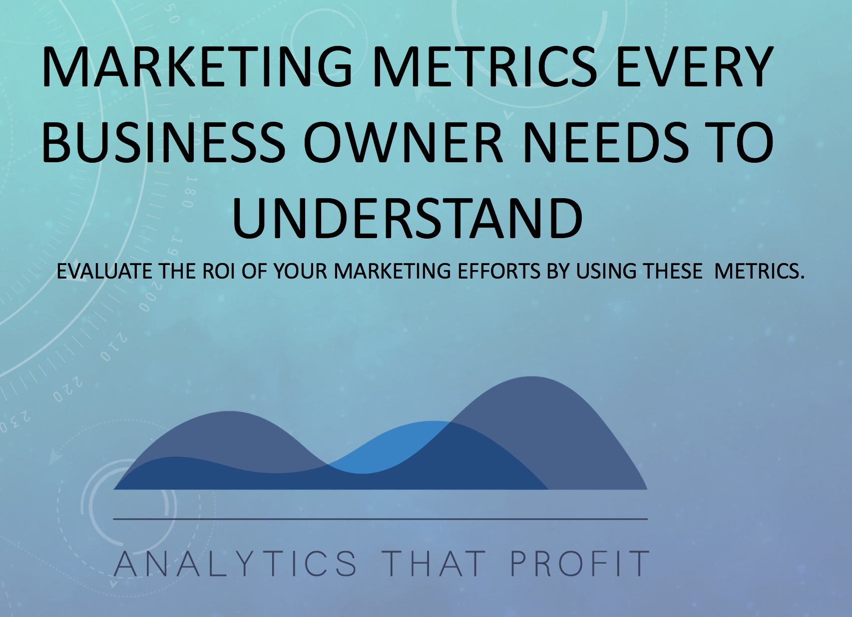 Marketing Metrics Every Business owner Needs To Understand Analytics That Profit Free Cheat Sheet-1