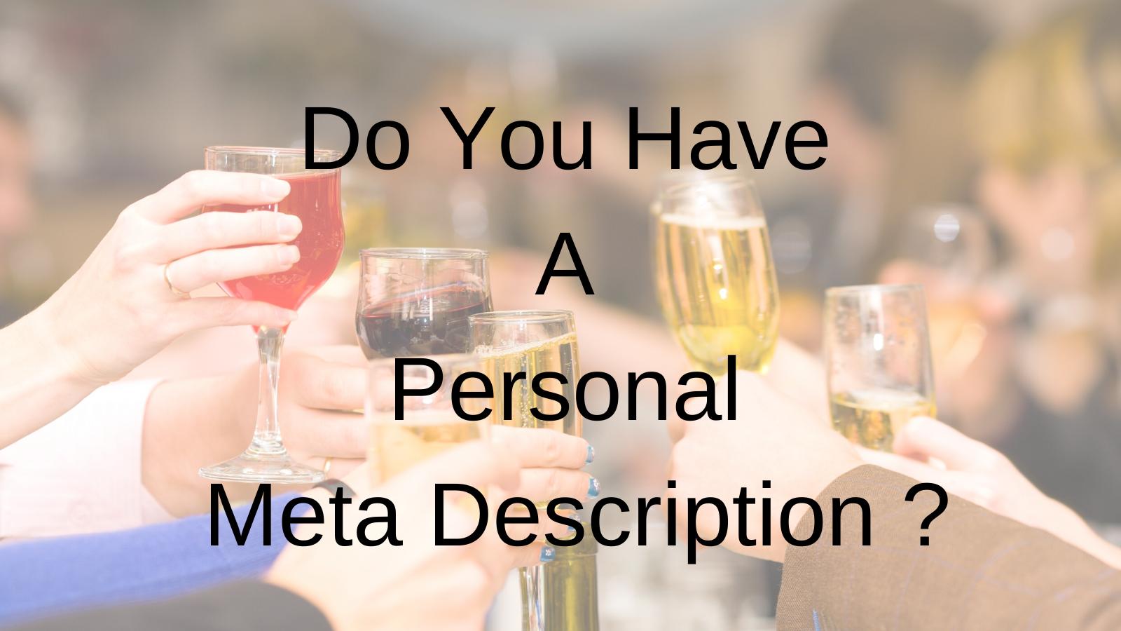 Do You Have A Personal Meta Description ?